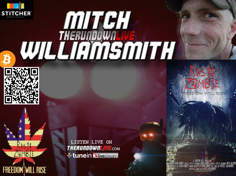 The Rundown Live #168 Mitch Williamsmith (Film Making,Conspiracy,Rasta Zombie)
