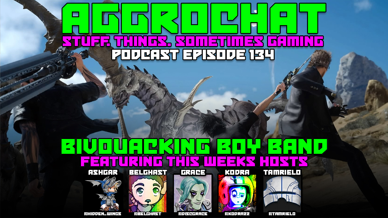AggroChat #134 - Bivouacking Boy Band