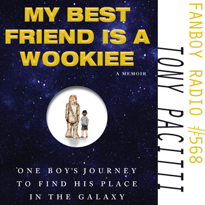 Fanboy Radio #568 - My Best Friend Is A Wookie
