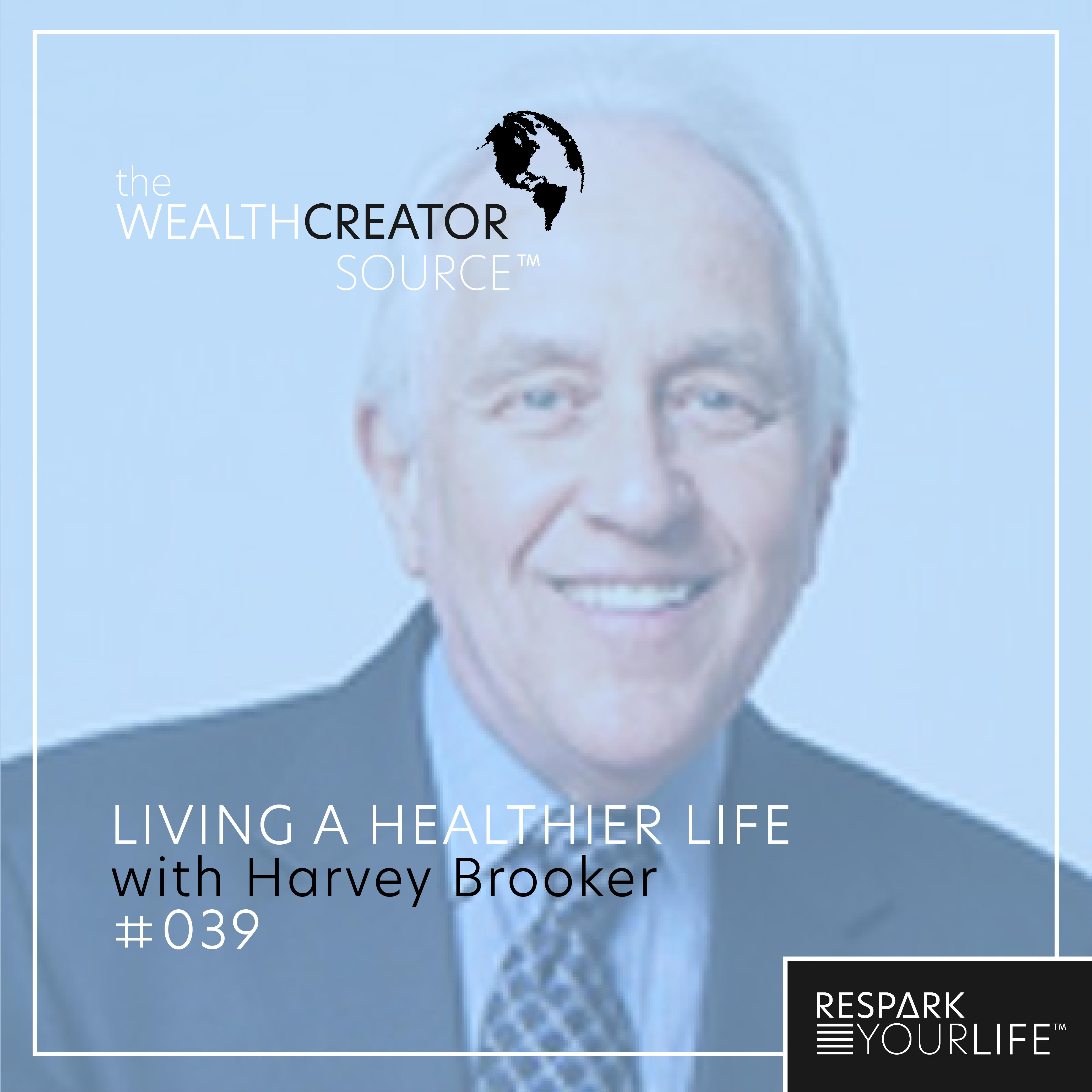 Ep. 39: Living a Healthier Life with Harvey Brooker