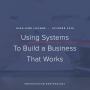 Artwork for Ep. 015 | Using Systems To Build a Business That Works with Katya Sarmiento