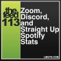 Artwork for 113 Zoom, Discord and Straight Up Spotify Stats