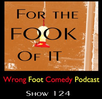 EP124--For the Fook of It