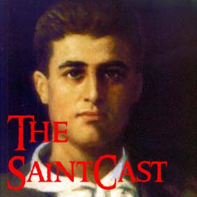 SaintCast #75, Blessed Piergiorgio Frassati, Podcast Expo and community, YoGeek, St. joke, audio feedback +1.312.235.2278