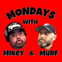 Artwork for Mondays with Mikey and Murf Episode #6 One of Us Has Been in the Stadium Drunk Tank