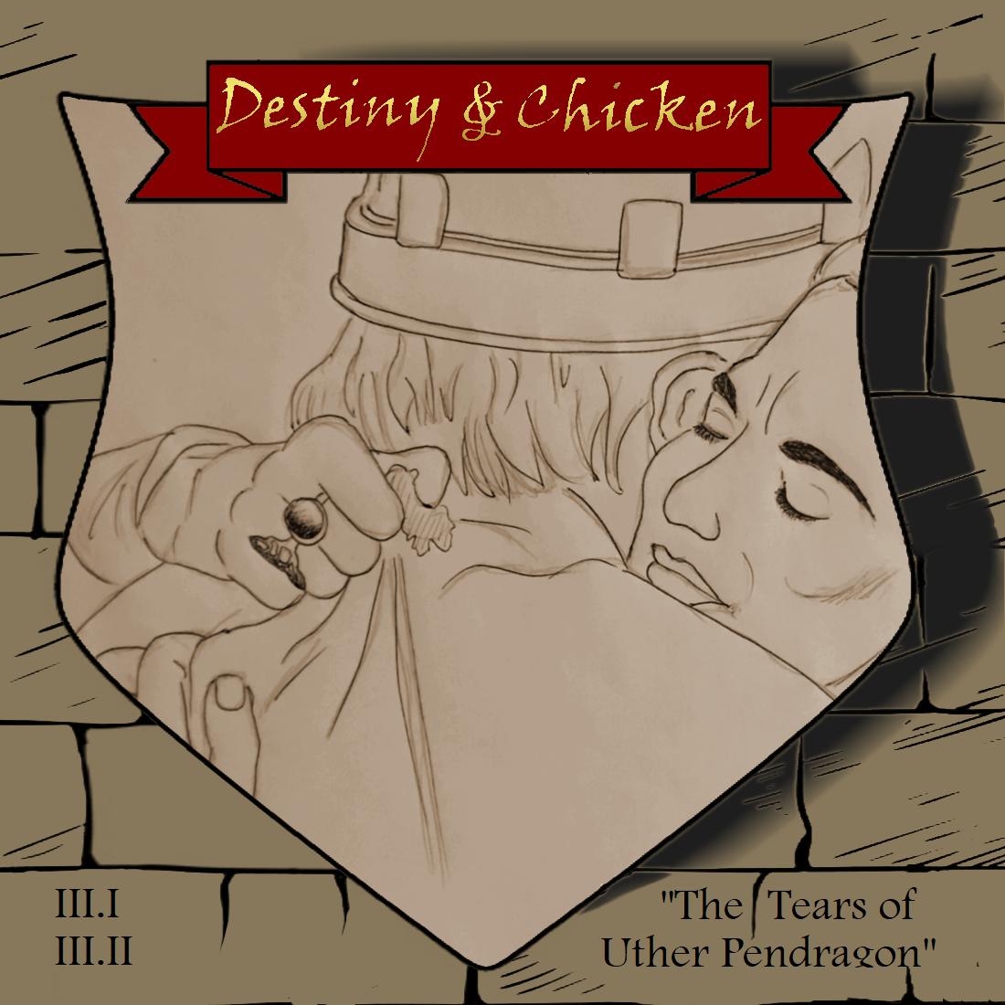 Episode III.I & II - The Tears of Uther Pendragon - Part I & II