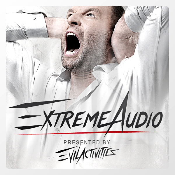 Evil Activities presents: Extreme Audio (Episode 12)