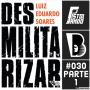 Artwork for Pistolando #030 - Desmilitarizar com Luiz Eduardo Soares