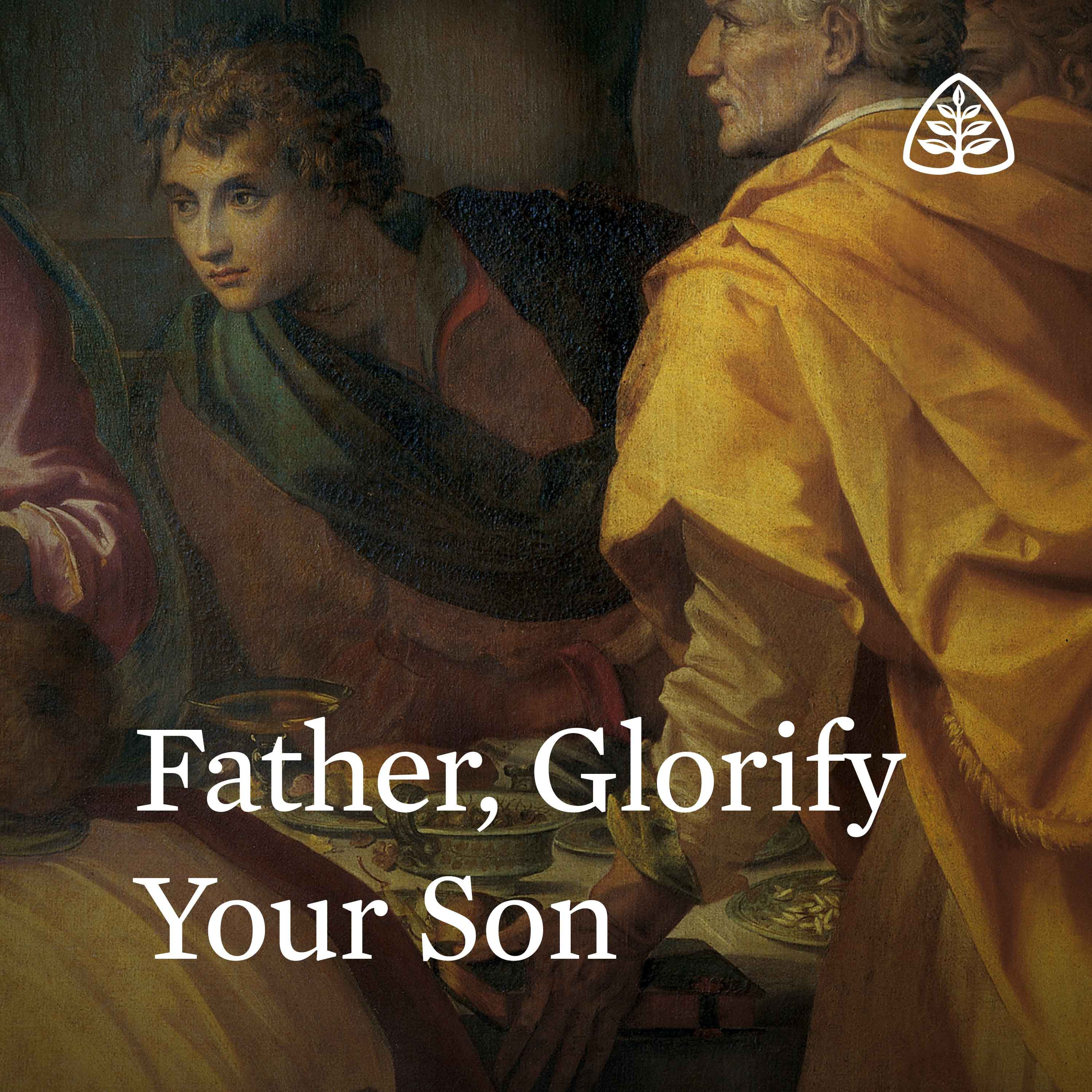 Father, Glorify Your Son