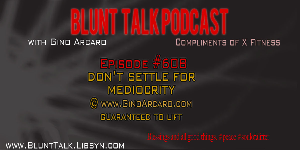 Artwork for 608. Don't settle for mediocrity. Gino Arcaro