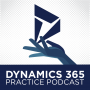 Artwork for Dynamics 365 Practice Podcast - Episode 4 - Partnering with Microsoft with Ben Vollmer