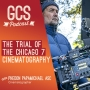 Artwork for The Trial of the Chicago 7 Cinematography (with Phedon Papamichael ASC) GCS260