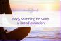 Artwork for 49: Body Scanning for Sleep & Deep Relaxation