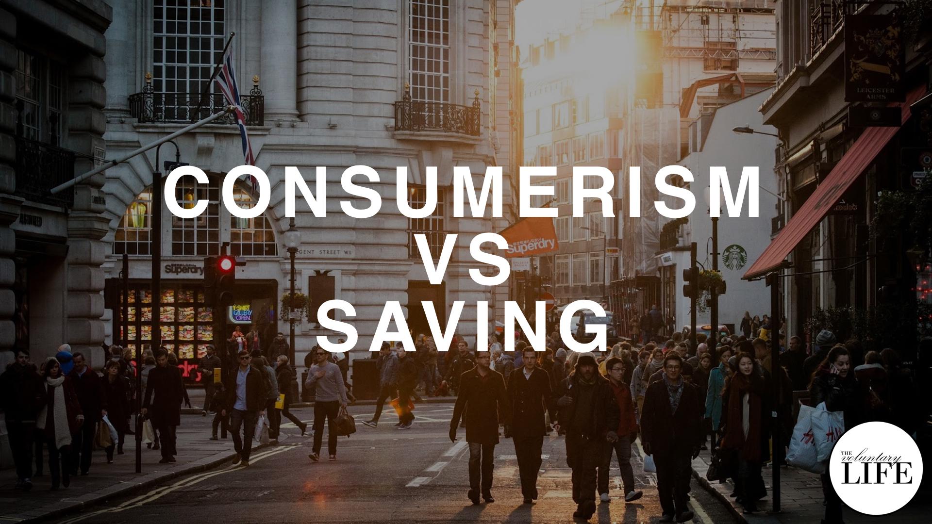 267 Consumerism Vs Saving: Four Theories