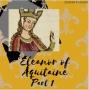Artwork for Eleanor of Aquitaine, Part 1