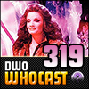 DWO Whocast - #319 - Doctor Who Podcast