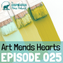 Artwork for 025: Art Mends Hearts with Susan Greif
