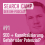 Artwork for SEO + Kannibalisierung: Gefahr oder Potenzial? [Search Camp Episode 91]
