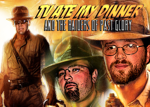 TVAMD2:  Indiana Jones and the Raiders of Past Glory