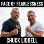 Artwork for The Face of Fearlessness with Chuck Liddell