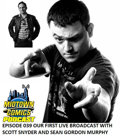 Episode 039 Our First Live Broadcast with Scott Snyder and Sean Murphy