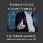 Artwork for Should You Start a Video Podcast?