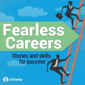 Fearless Careers: Stories and Skills for Success in Tech, Business, and Creative Industries