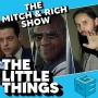 Artwork for The Mitch & Rich Show 79: The Little Things Review