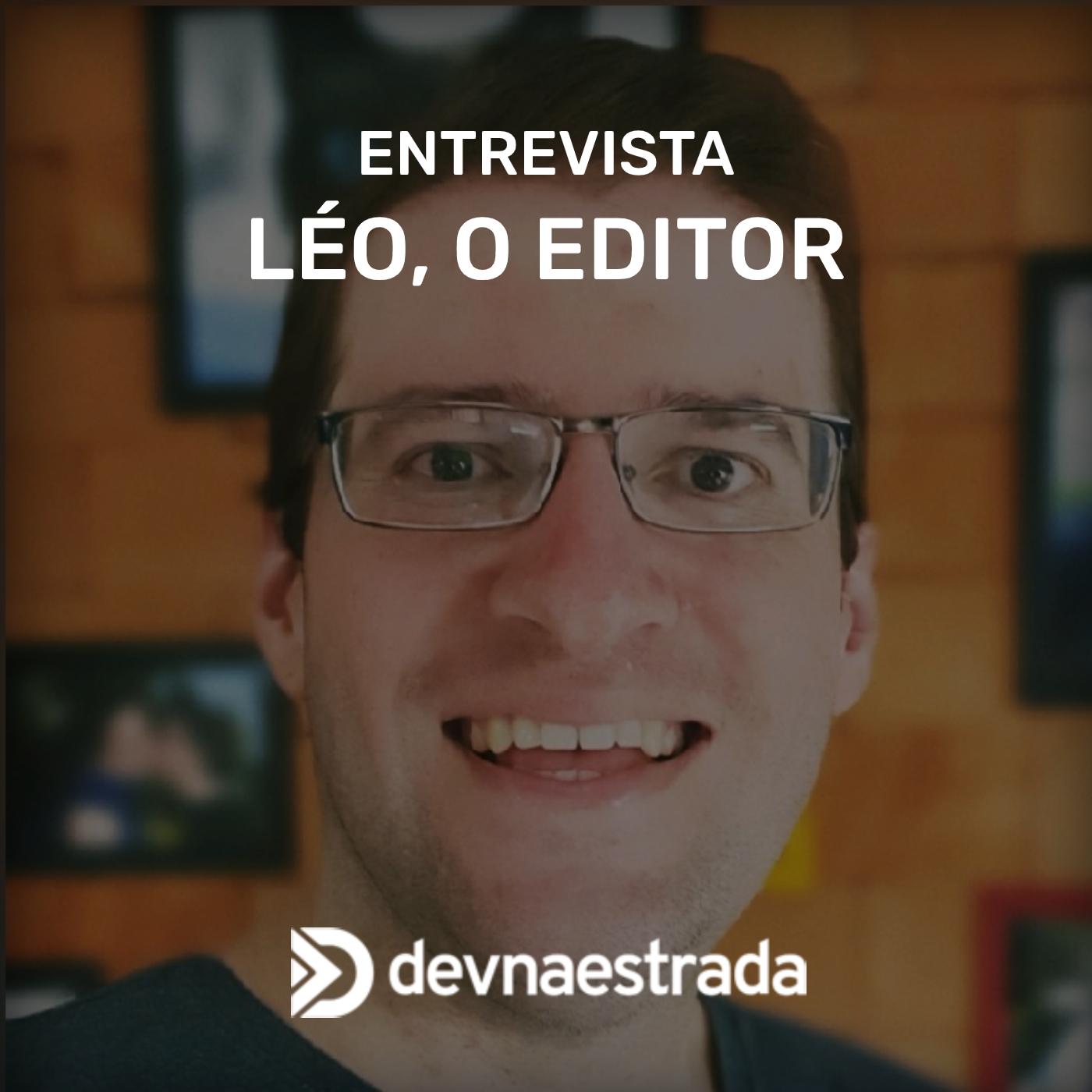 Entrevista: Léo, o Editor