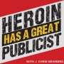 Artwork for Heroin Has A Great Publicist - Ep 118