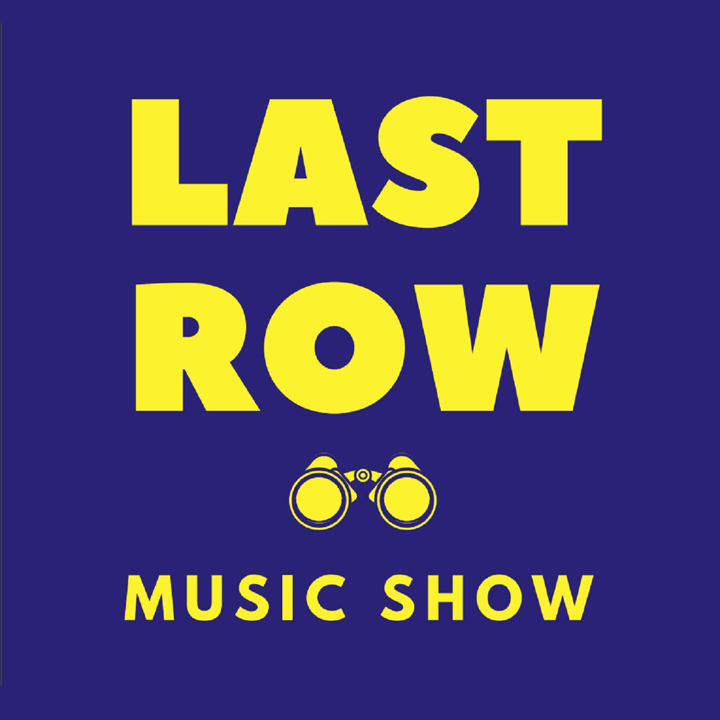 Last Row Music Show show art