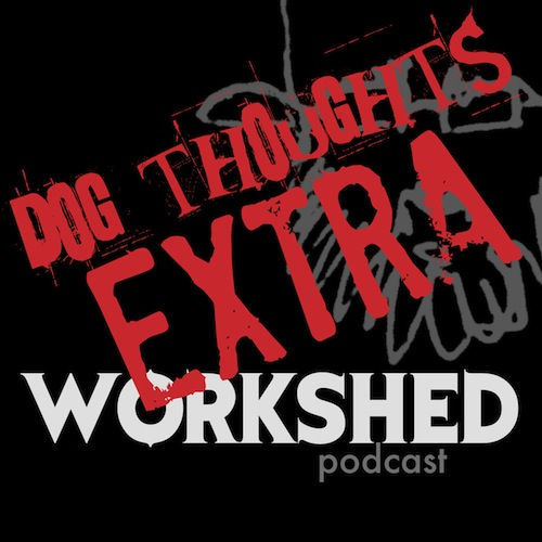 Episode 17 - Dog Thoughts Extra #5 | Dust For Something