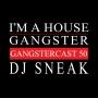 Artwork for DJ Sneak - Gangstercast 50