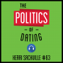 Artwork for 63: The Politics of Dating – Kerry Sackville