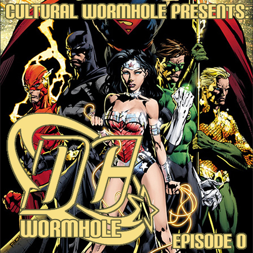 Cultural Wormhole Presents: DC Wormhole Episode 0