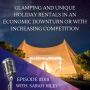 Artwork for #018 Glamping And Unique Holiday Rentals In An Economic Downturn Or With Increasing Competition