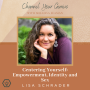 Artwork for Centering Yourself: Empowerment, Identity and Sex -- with Lisa Schrader