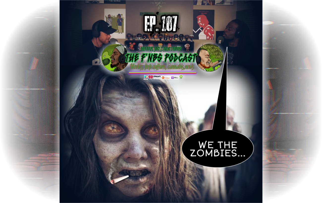 Artwork for THE F'NBS PODCAST EP. 107| WE THE ZOMBIES!!|H8TFUL JAY & SUGA SHANE