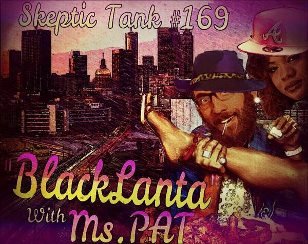 #169: Blacklanta (@ComedienneMsPat, @BigJayOakerson)
