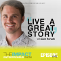 Artwork for Ep. 148 - Live a Great Story - with Zach Horvath
