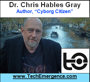 We're Cyborg's Now, but Here's What Cyborg's Will Be in the Future - with Dr. Chris Hables Gray