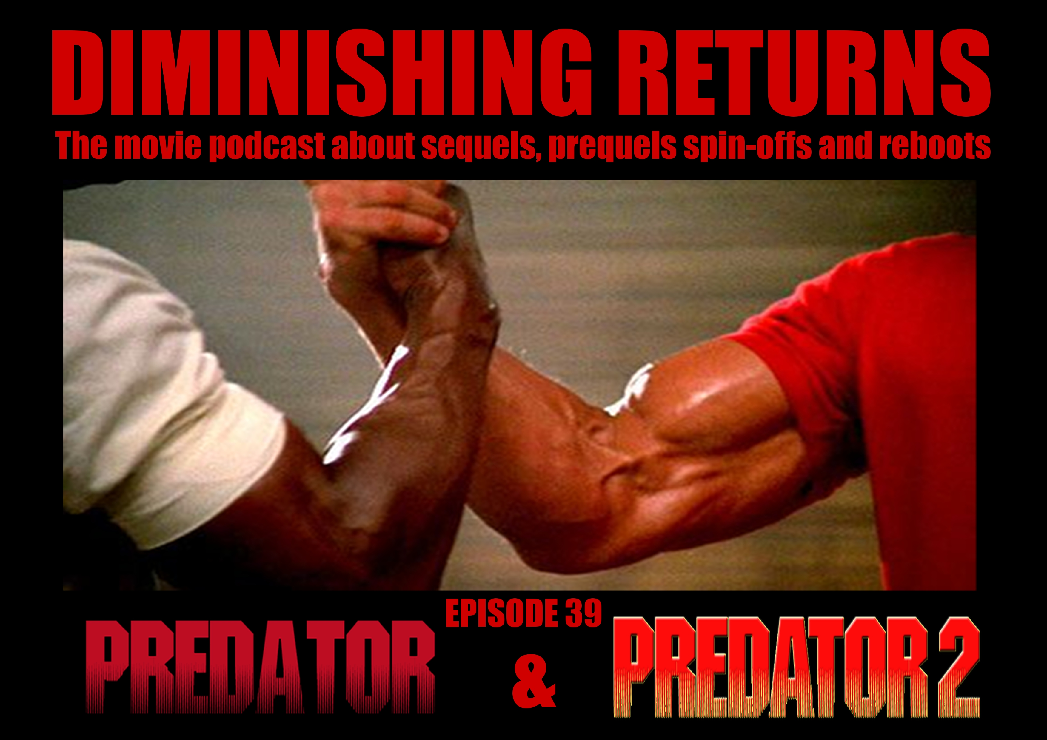 Episode 39. Predator and Predator 2. Diminishing Returns Podcast