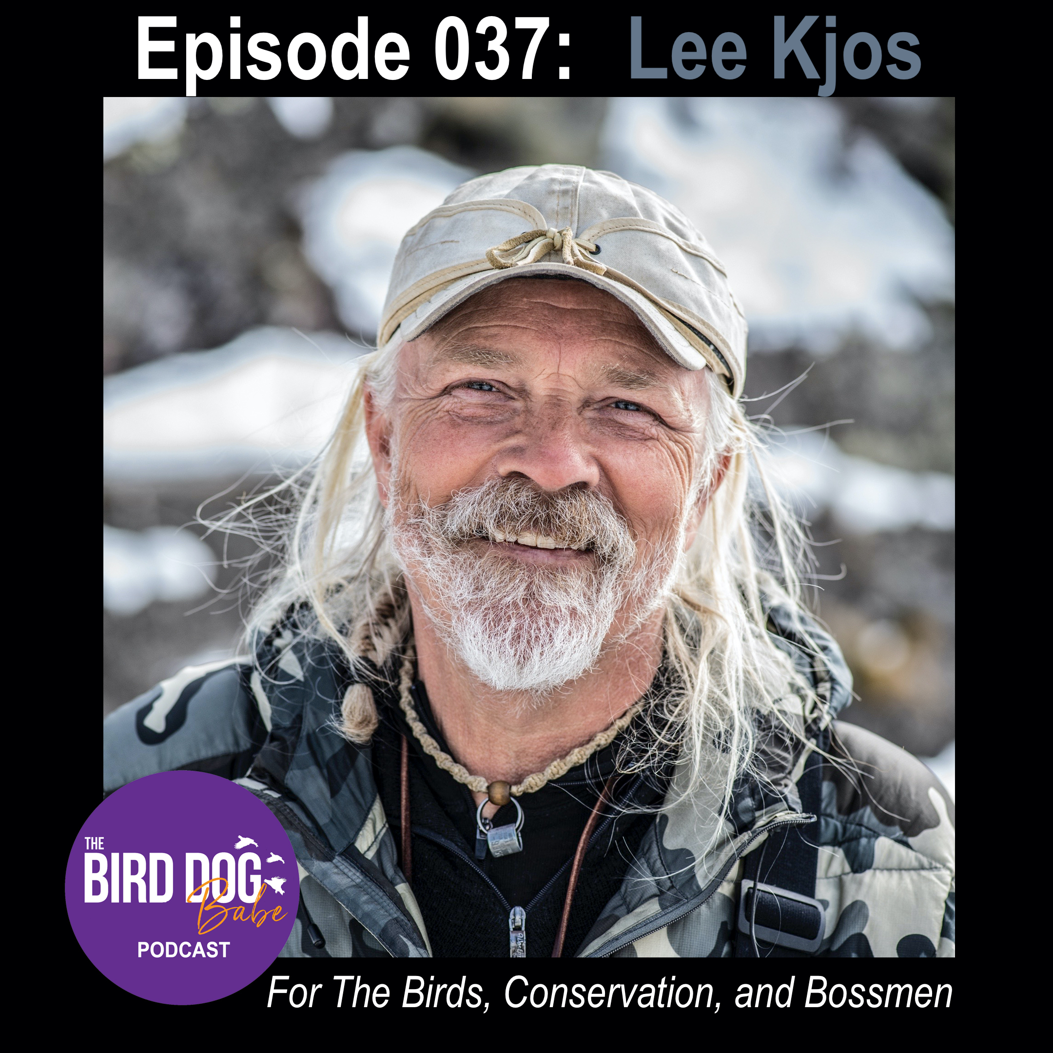 Episode 037: For the Birds, Conservation, and BossMen with Lee Kjos