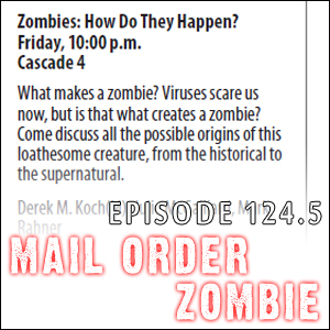 Mail Order Zombie: Episode 124.5
