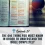 Artwork for 20. The One Thing You Need to Know to Understand the Bible Completely