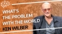 Artwork for FTP111: Ken Wilber - What's The Problem With The World Today?