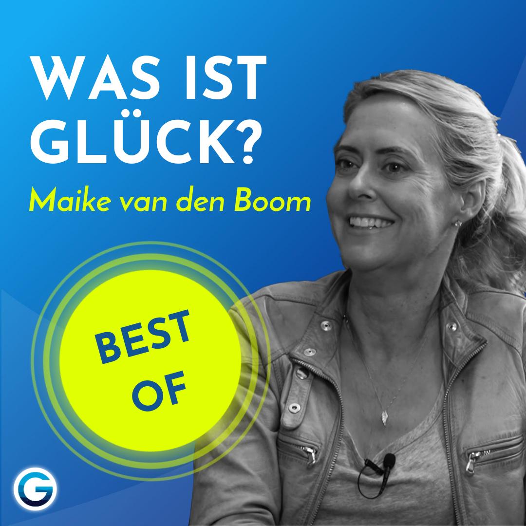BEST OF - 3 praktische Tipps für mehr Glück // Maike van den Boom im Interview