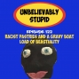 Artwork for Racist Pastries and a Gravy Boat Load of Beastiality | Unbelievably Stupid 122