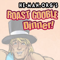 Episode 074 - He-Man.org's Roast Gooble Dinner