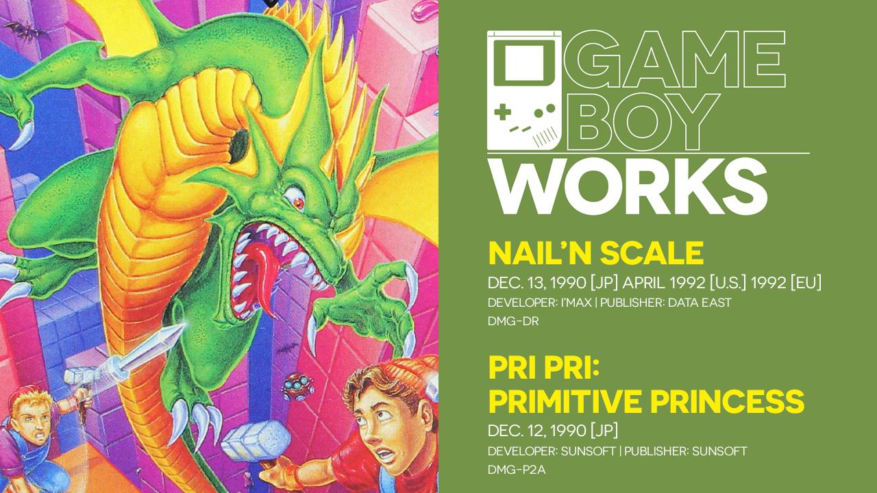 Game Boy Works #124: Nail'n Scale & Pri Pri: Primitive Princess